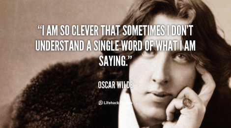 quote-Oscar-Wilde-i-am-so-clever-that-sometimes-i-100925